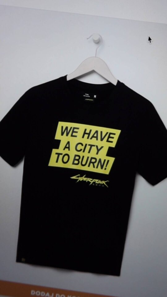 koszulka Cyberpunk 2077 We have city do burn